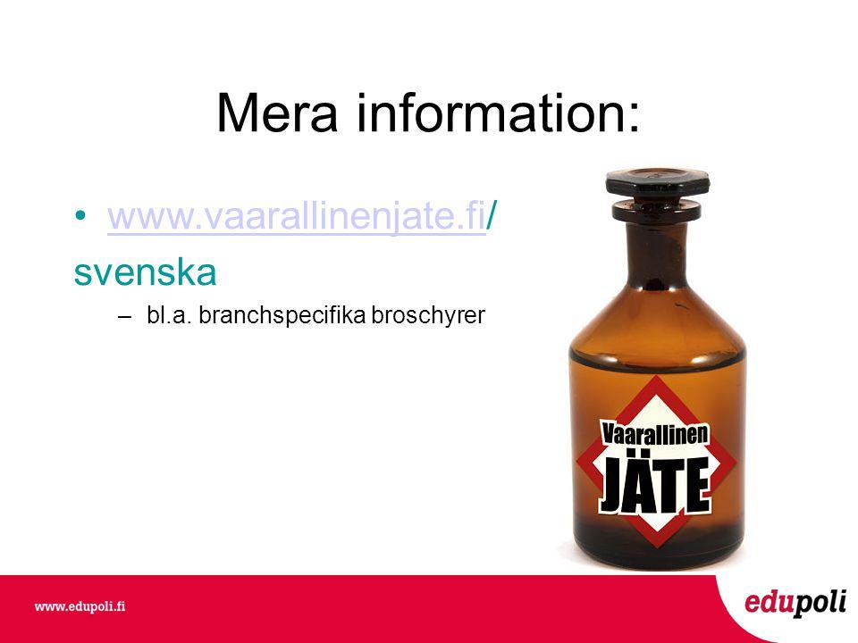Mera information: •www.vaarallinenjate.fi/www.vaarallinenjate.fi svenska –bl.a.
