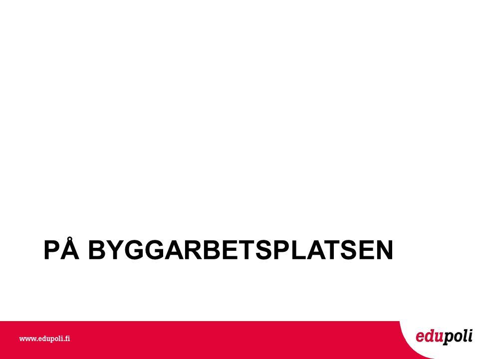 PÅ BYGGARBETSPLATSEN