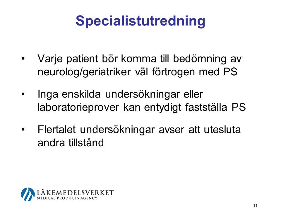 Specialistutredning •Varje patient bör komma till bedömning av neurolog/geriatriker väl förtrogen med PS •Inga enskilda undersökningar eller laborator