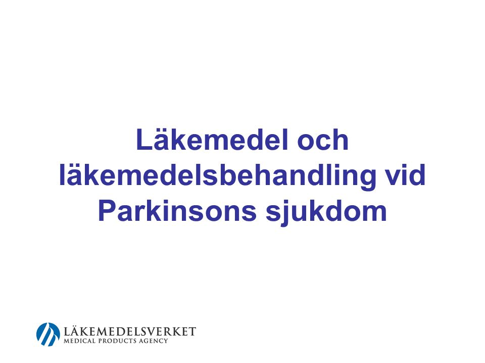 Läkemedel och läkemedelsbehandling vid Parkinsons sjukdom