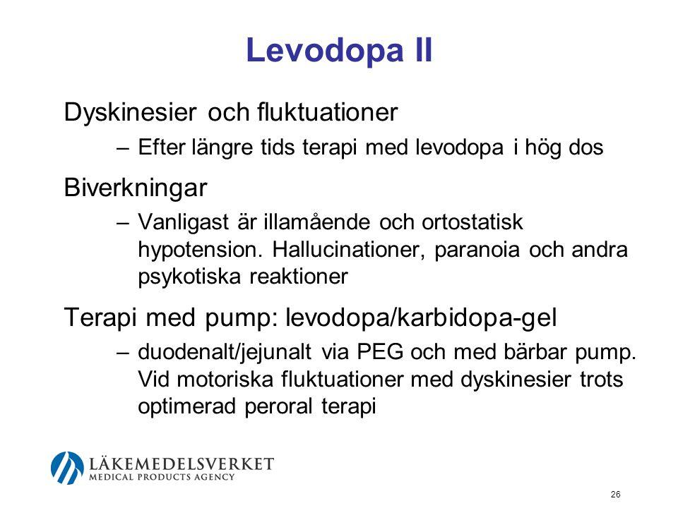 Levodopa II Dyskinesier och fluktuationer –Efter längre tids terapi med levodopa i hög dos Biverkningar –Vanligast är illamående och ortostatisk hypot