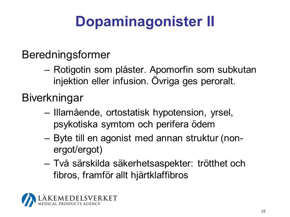 Dopaminagonister II Beredningsformer –Rotigotin som plåster. Apomorfin som subkutan injektion eller infusion. Övriga ges peroralt. Biverkningar –Illam