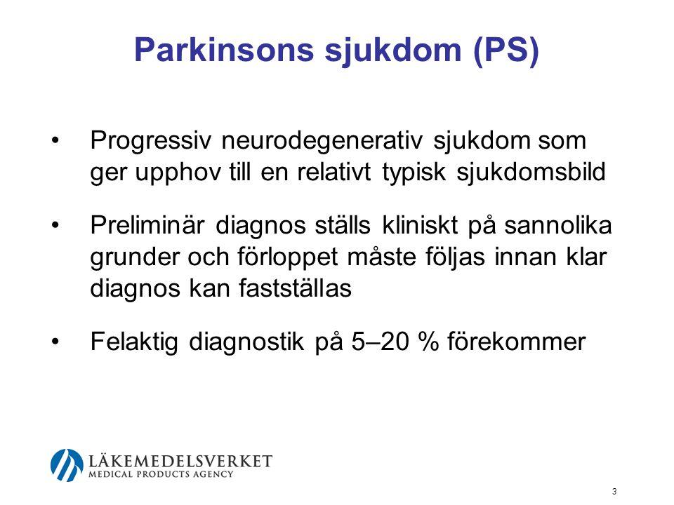 Parkinsons sjukdom (PS) •Progressiv neurodegenerativ sjukdom som ger upphov till en relativt typisk sjukdomsbild •Preliminär diagnos ställs kliniskt p