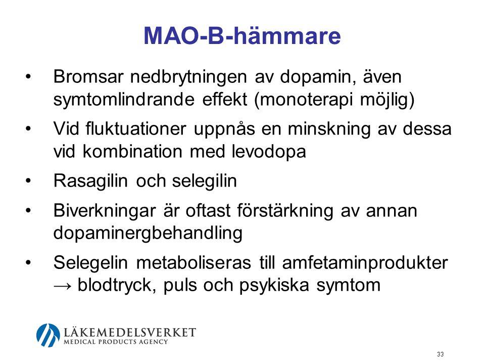 MAO-B-hämmare •Bromsar nedbrytningen av dopamin, även symtomlindrande effekt (monoterapi möjlig) •Vid fluktuationer uppnås en minskning av dessa vid k