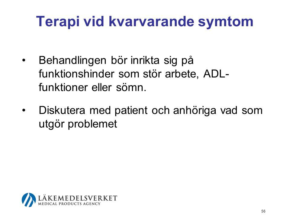 Terapi vid kvarvarande symtom •Behandlingen bör inrikta sig på funktionshinder som stör arbete, ADL- funktioner eller sömn. •Diskutera med patient och
