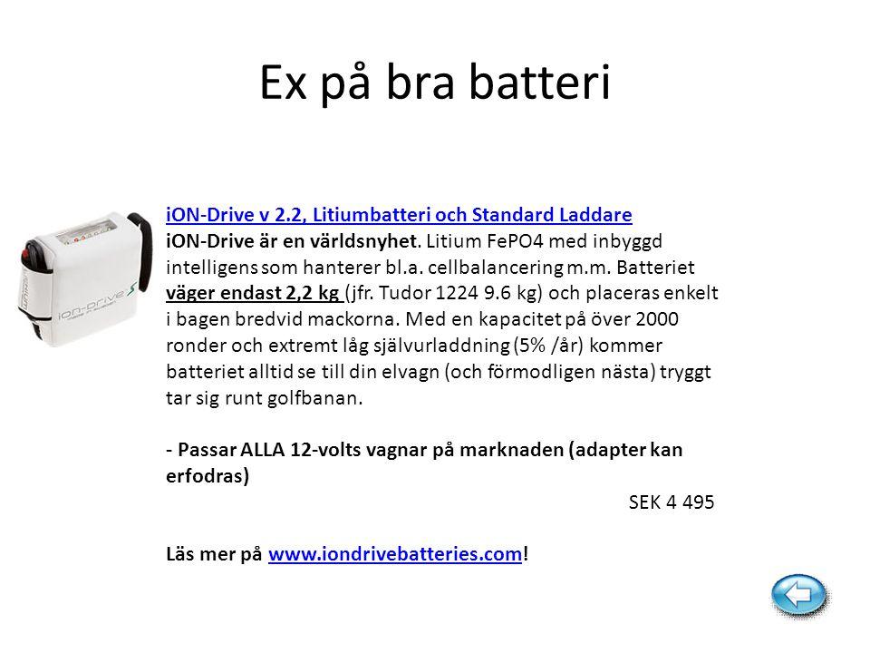 Ex på bra batteri JN-ION iON-Drive v 2.2, Litiumbatteri och Standard Laddare iON-Drive är en världsnyhet. Litium FePO4 med inbyggd intelligens som han