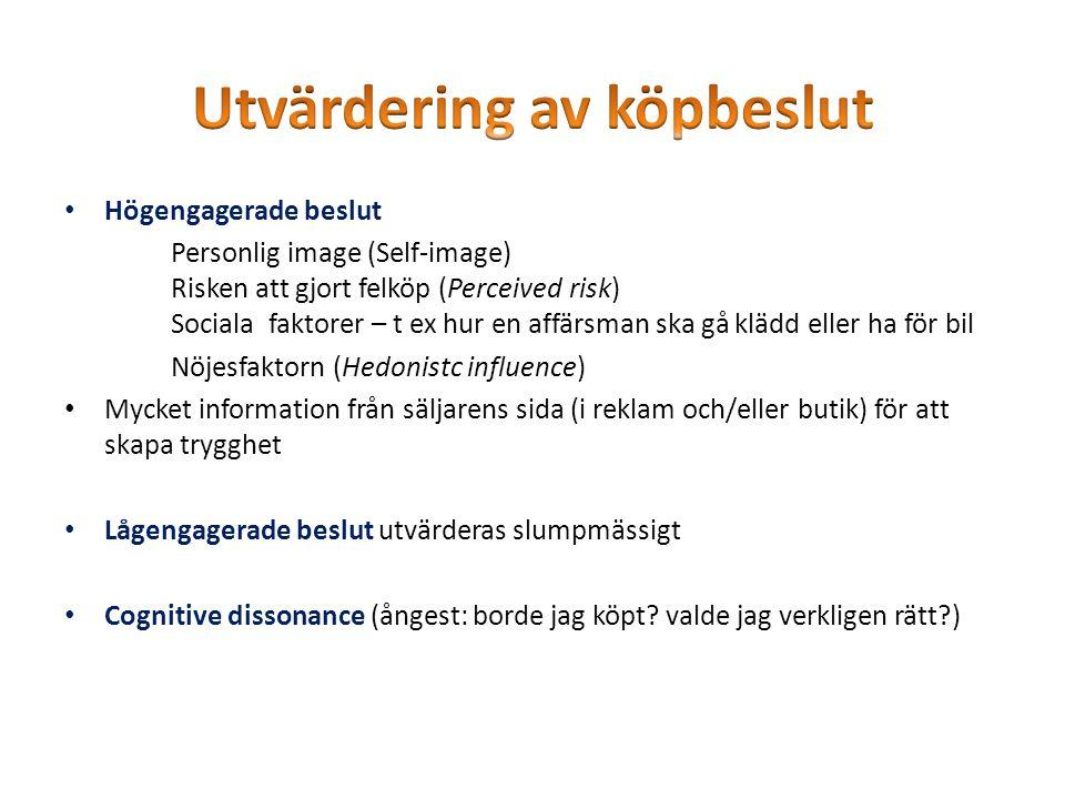 • Högengagerade beslut Personlig image (Self-image) Risken att gjort felköp (Perceived risk) Sociala faktorer – t ex hur en affärsman ska gå klädd ell