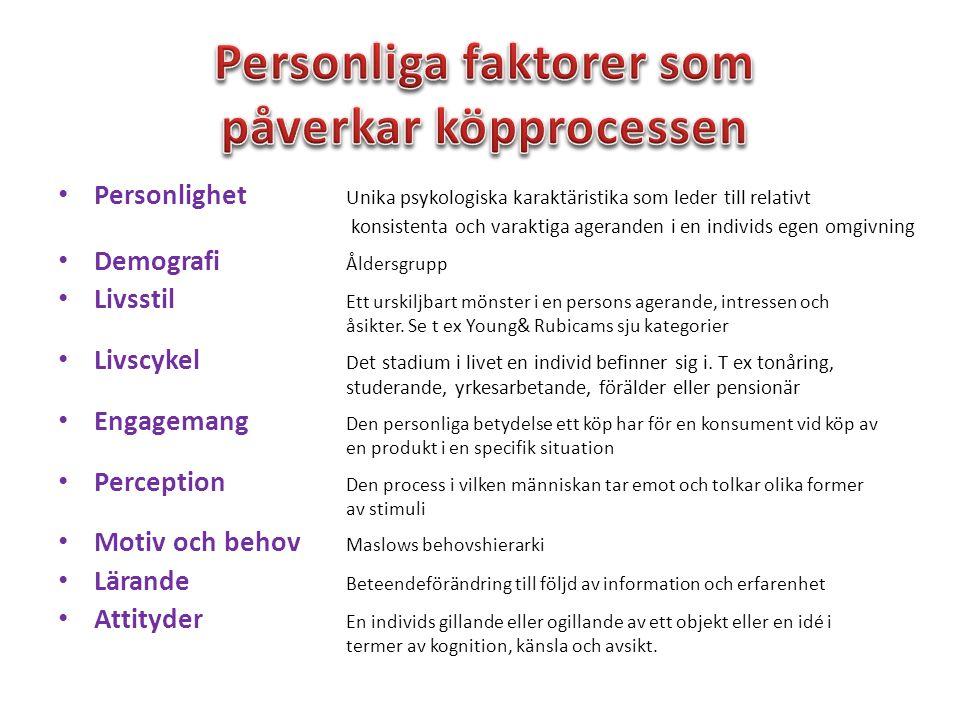 • Personlighet Unika psykologiska karaktäristika som leder till relativt konsistenta och varaktiga ageranden i en individs egen omgivning • Demografi