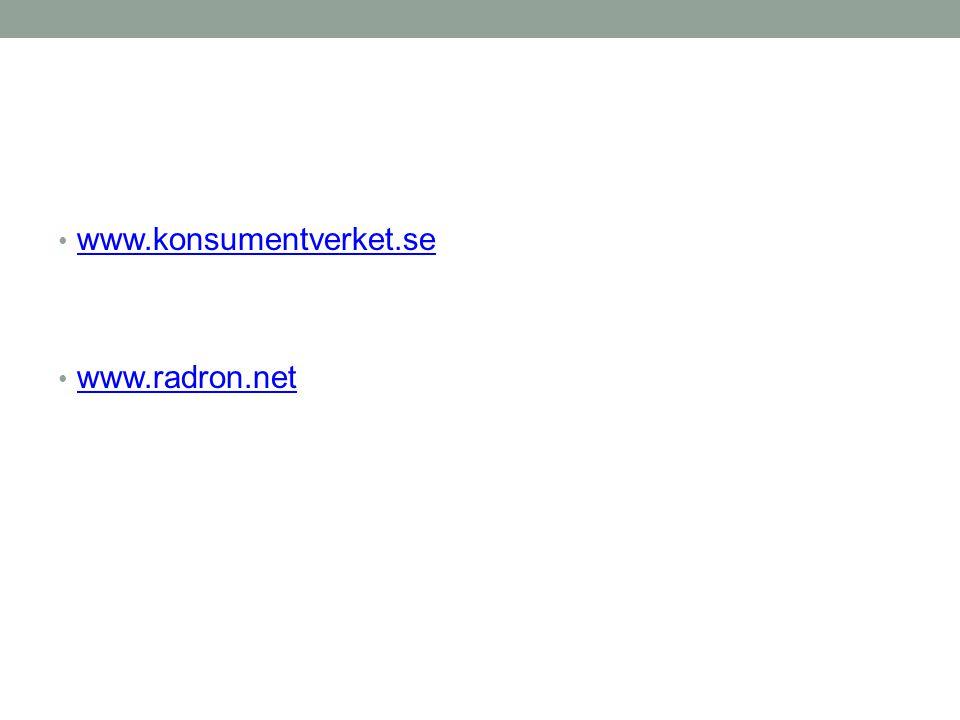 • www.konsumentverket.se www.konsumentverket.se • www.radron.net www.radron.net