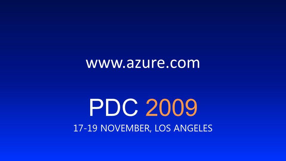 www.azure.com PDC 2009 17-19 NOVEMBER, LOS ANGELES