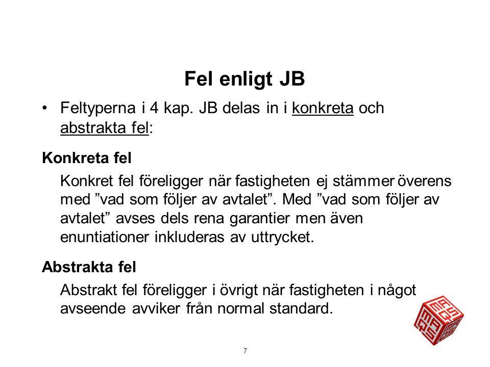 Fel enligt JB (forts.) Abstrakta fel •Rättsligt fel = när köparens av någon anledning inte kan rättsligt förfoga över fastigheten utan begränsningar (ex.