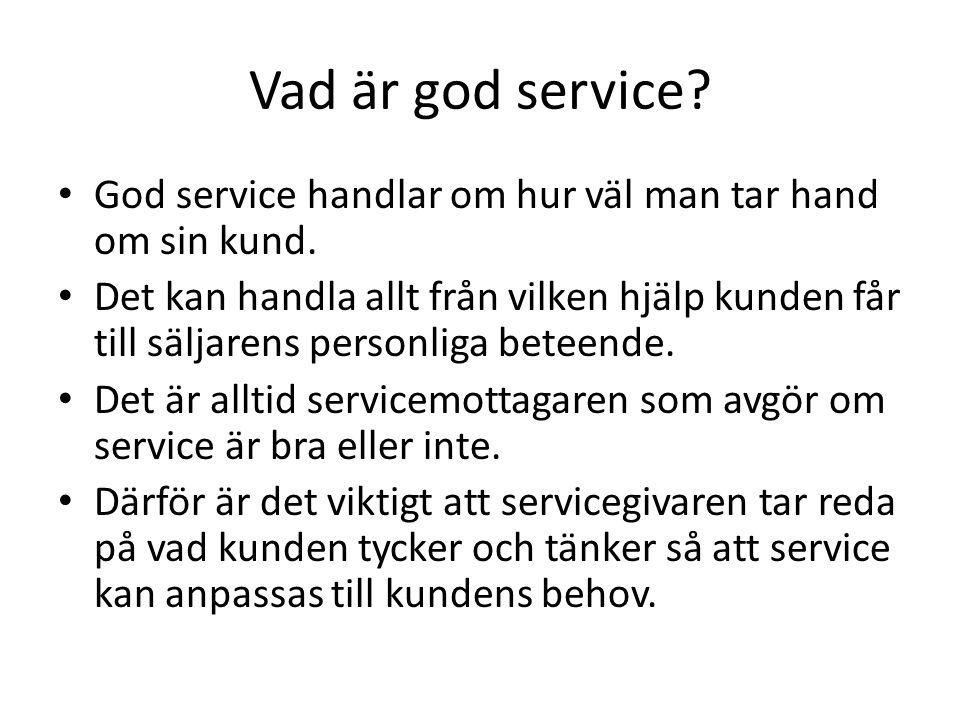 Vad är god service.