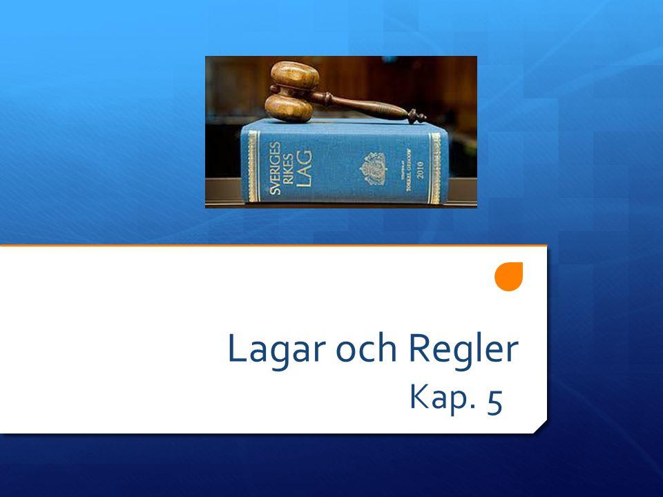 Lagar och Regler Kap. 5