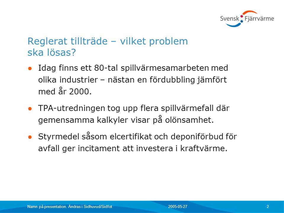 Vad tycker Svensk Fjärrvärme.● Ökat utnyttjande av spillvärme är positivt.