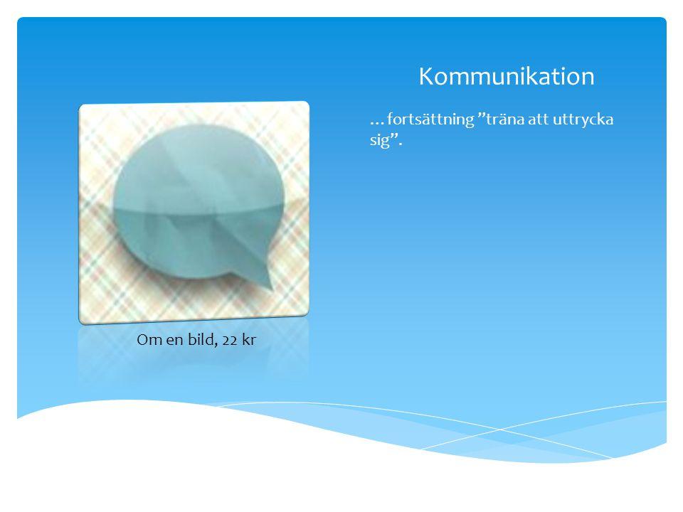 """Kommunikation …fortsättning """"träna att uttrycka sig"""". Om en bild, 22 kr"""
