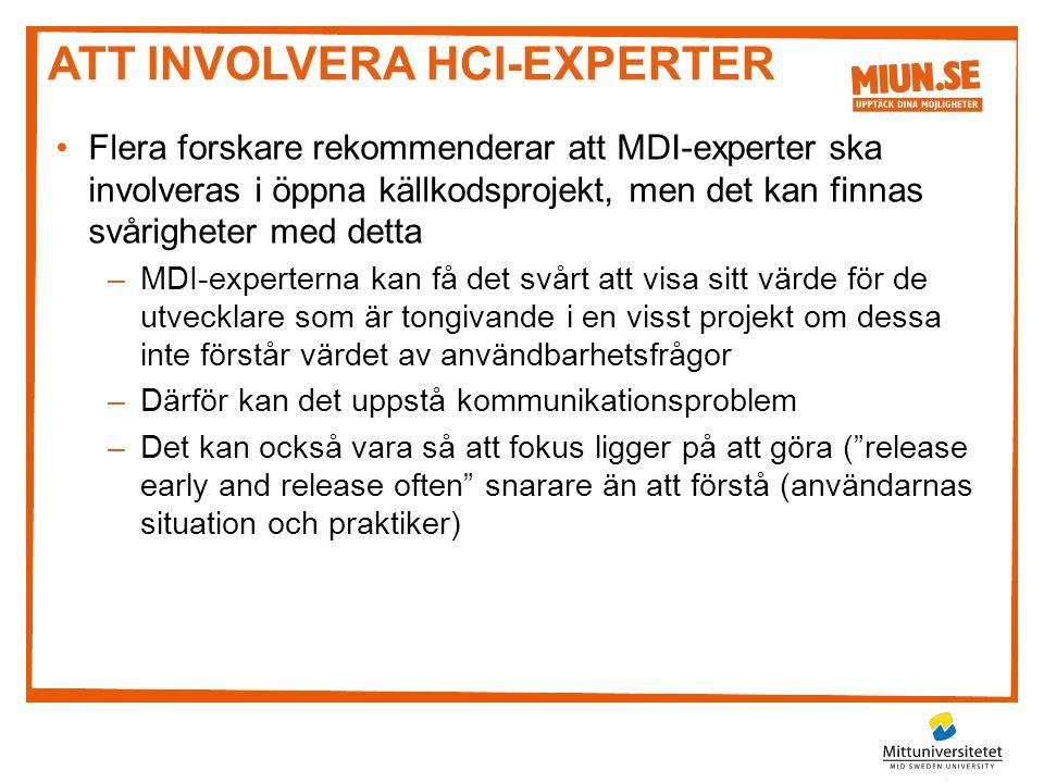 ATT INVOLVERA HCI-EXPERTER •Flera forskare rekommenderar att MDI-experter ska involveras i öppna källkodsprojekt, men det kan finnas svårigheter med d