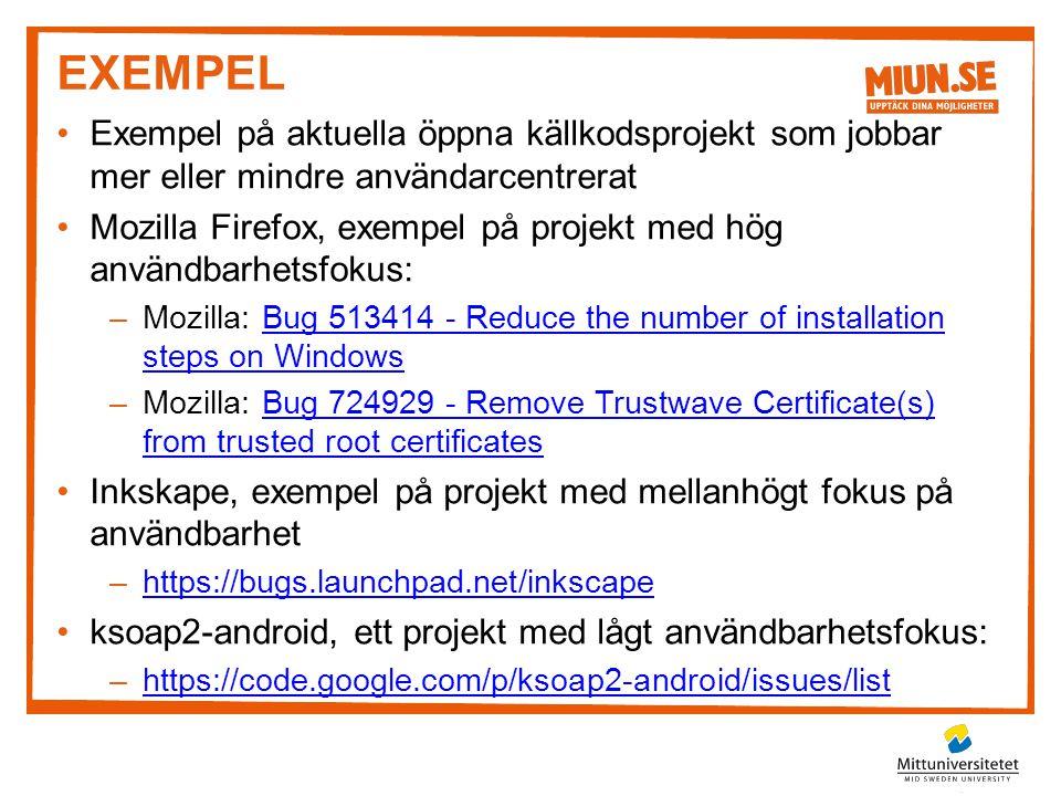 EXEMPEL •Exempel på aktuella öppna källkodsprojekt som jobbar mer eller mindre användarcentrerat •Mozilla Firefox, exempel på projekt med hög användba