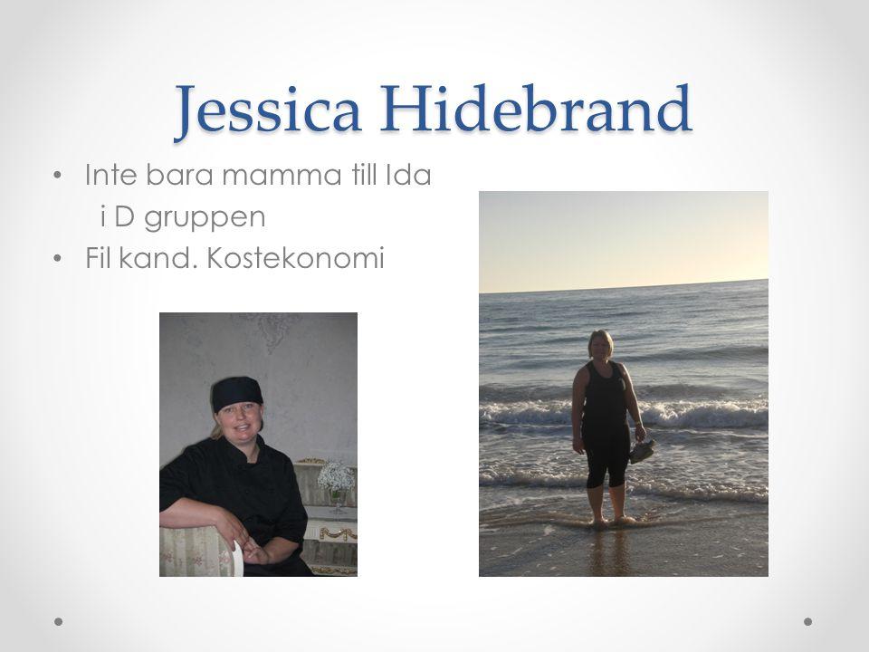 Jessica Hidebrand • Inte bara mamma till Ida i D gruppen • Fil kand. Kostekonomi
