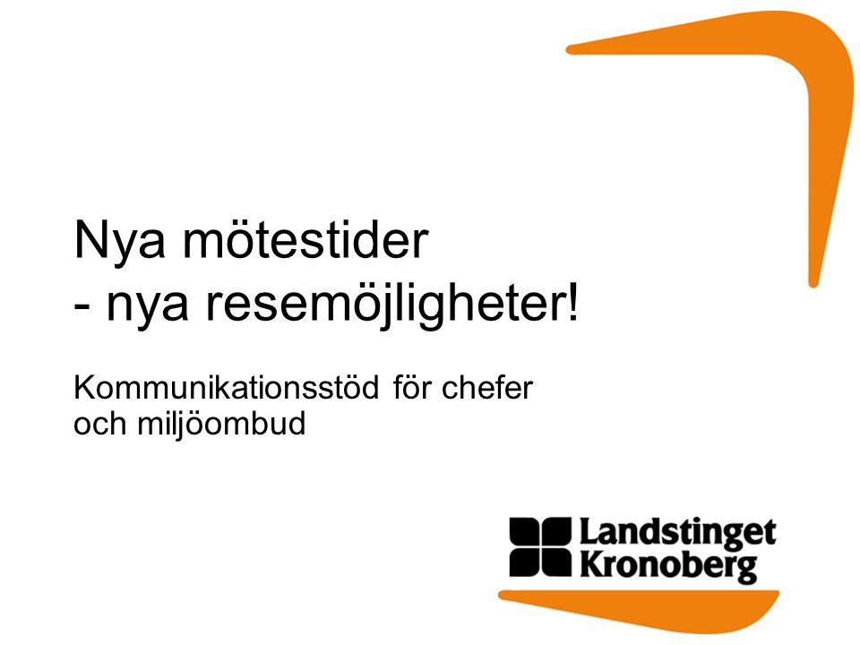 Nya mötestider - nya resemöjligheter! Kommunikationsstöd för chefer och miljöombud