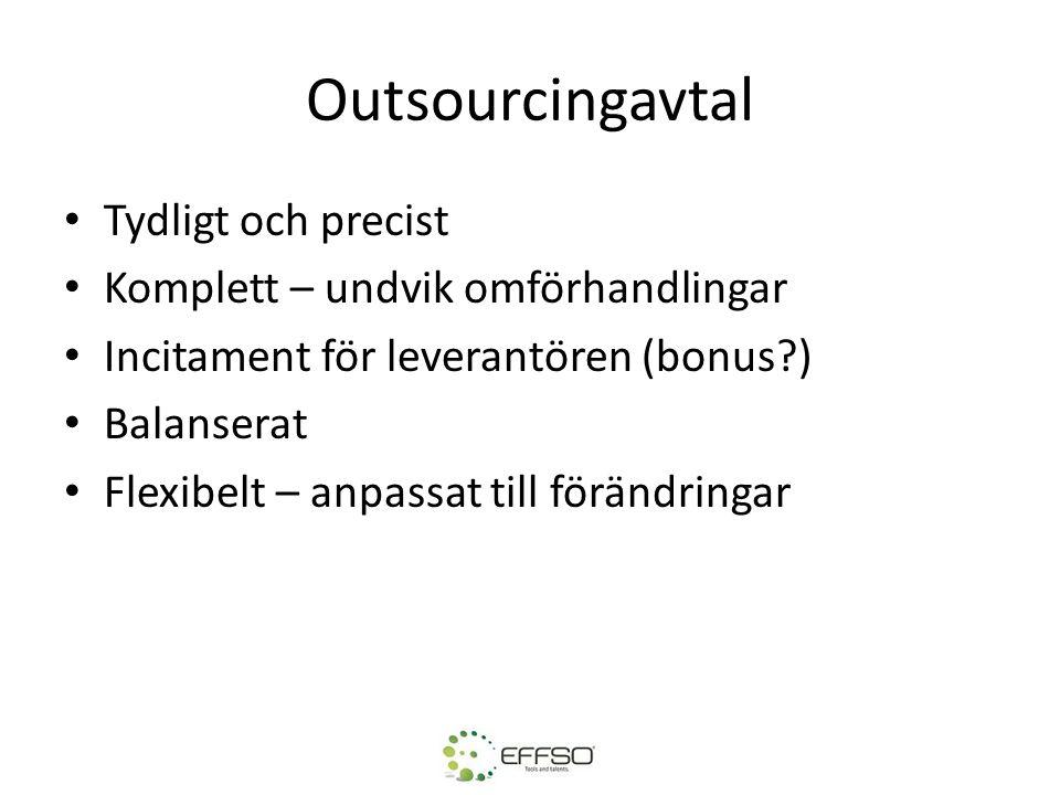 Outsourcingavtal • Tydligt och precist • Komplett – undvik omförhandlingar • Incitament för leverantören (bonus?) • Balanserat • Flexibelt – anpassat