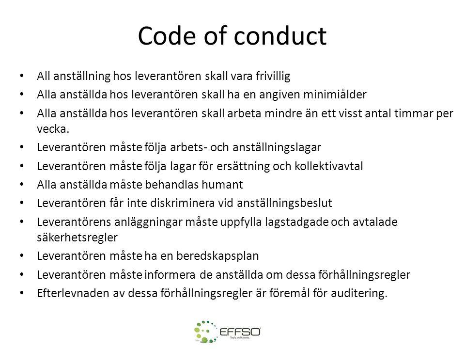 Code of conduct • All anställning hos leverantören skall vara frivillig • Alla anställda hos leverantören skall ha en angiven minimiålder • Alla anstä