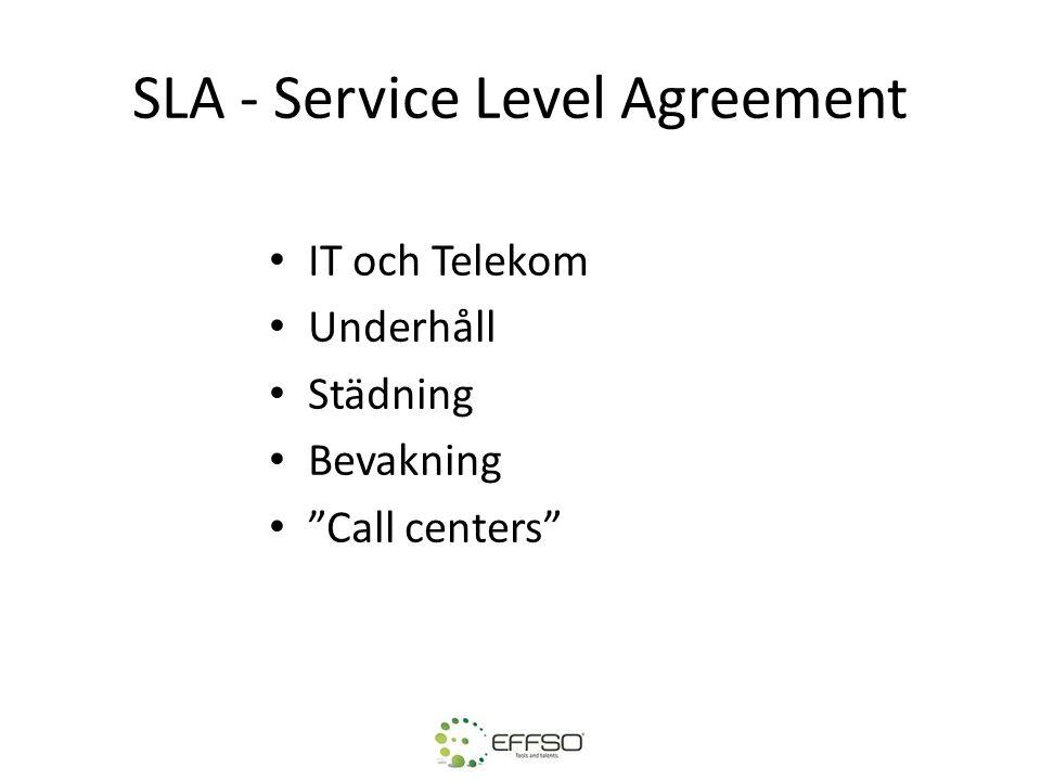 """SLA - Service Level Agreement • IT och Telekom • Underhåll • Städning • Bevakning • """"Call centers"""""""
