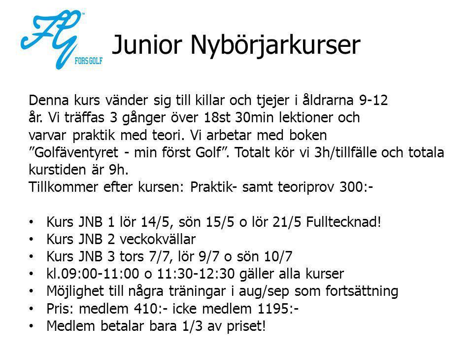 Junior Nybörjarkurser Denna kurs vänder sig till killar och tjejer i åldrarna 9-12 år.