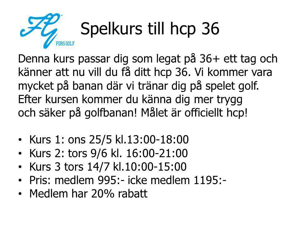 Spelkurs till hcp 36 Denna kurs passar dig som legat på 36+ ett tag och känner att nu vill du få ditt hcp 36.