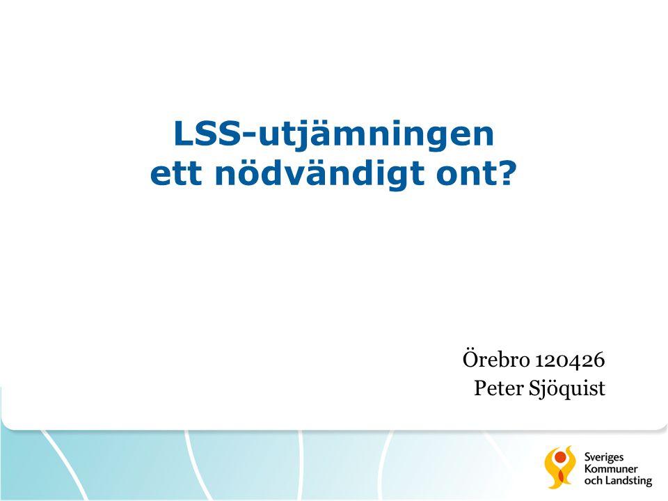 LSS-utjämning uppbyggnad Prognos 1 för 2013 Grundlägande standardkostnad Kr / inv 20102011Förändring Askersund4 2404 66810,1% Degerfors3 2293 66713,6% Hallsberg3 1823 72617,1% Hällefors4 4354 4450,2% Karlskoga4 0953 978-2,9% Kumla3 9143 695-5,6% Laxå3 9504 46513,0% Lekeberg3 2303 69714,4% Lindesberg5 3665 4681,9% Ljusnarsberg4 3244 275-1,1% Nora5 3545 4992,7% Örebro4 5094 7775,9% Riket3 7113 9075,3%
