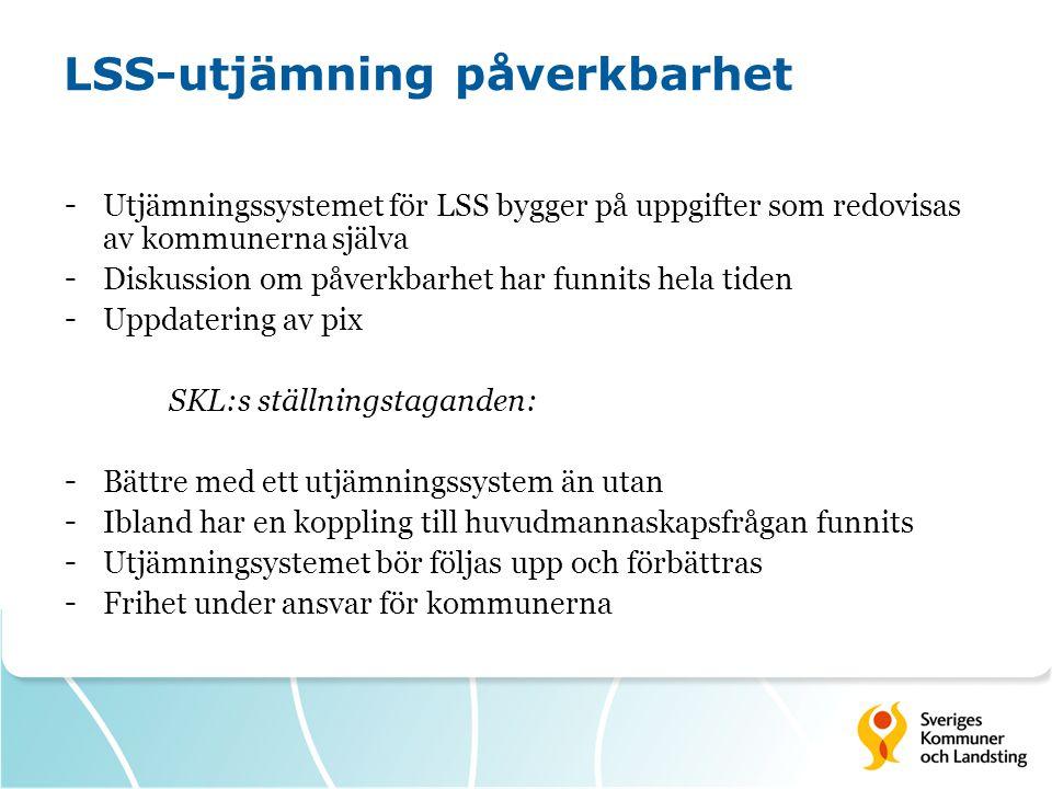 LSS-utjämning påverkbarhet - Utjämningssystemet för LSS bygger på uppgifter som redovisas av kommunerna själva - Diskussion om påverkbarhet har funnit