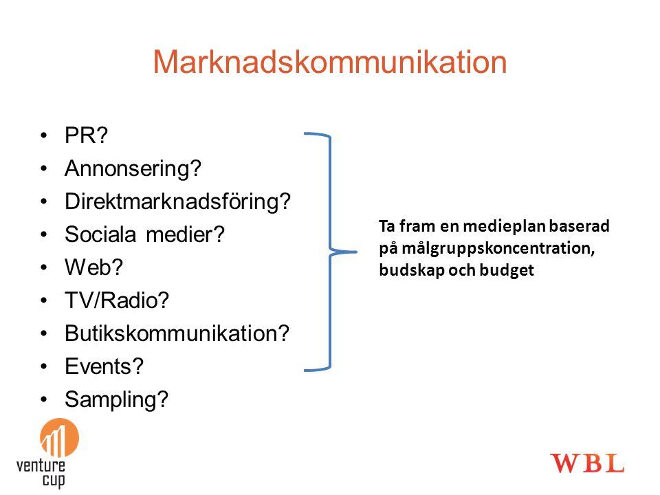 •PR? •Annonsering? •Direktmarknadsföring? •Sociala medier? •Web? •TV/Radio? •Butikskommunikation? •Events? •Sampling? Ta fram en medieplan baserad på