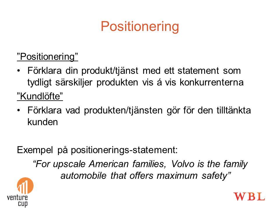 """Positionering """"Positionering"""" •Förklara din produkt/tjänst med ett statement som tydligt särskiljer produkten vis á vis konkurrenterna """"Kundlöfte"""" •Fö"""