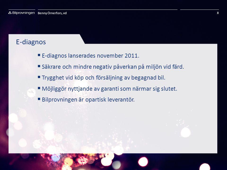 Benny Örnerfors, vd 8 E-diagnos  E-diagnos lanserades november 2011.