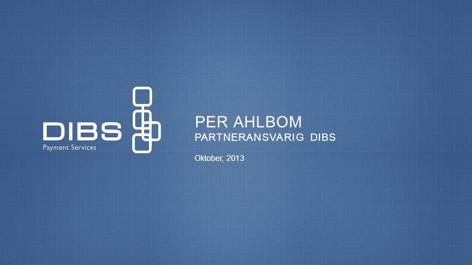 PER AHLBOM PARTNERANSVARIG DIBS Oktober, 2013