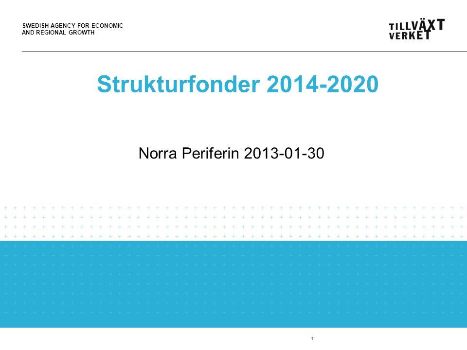 SWEDISH AGENCY FOR ECONOMIC AND REGIONAL GROWTH 2 Europa 2020 Östersjöstrategin, Integrerade havspolitiken, m fl policies Gemensam förordning för alla fonder Program (t ex NPP) Partnerskapskontrakt ( Nationella Strategin ) Common Strategic Framework Fondförordning (t ex ETS) Projekt RUP/RUS 2012 2013 2014