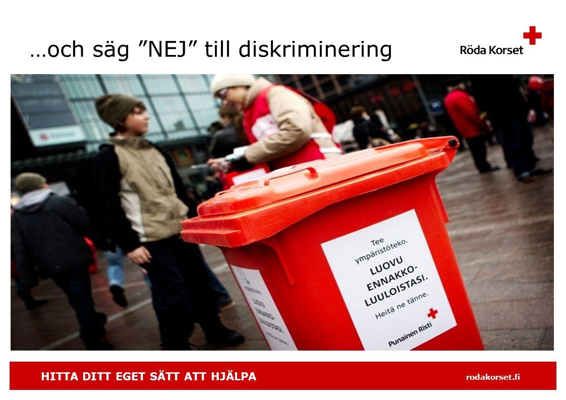 HITTA DITT EGET SÄTT ATT HJÄLPA rodakorset.fi …och säg NEJ till diskriminering