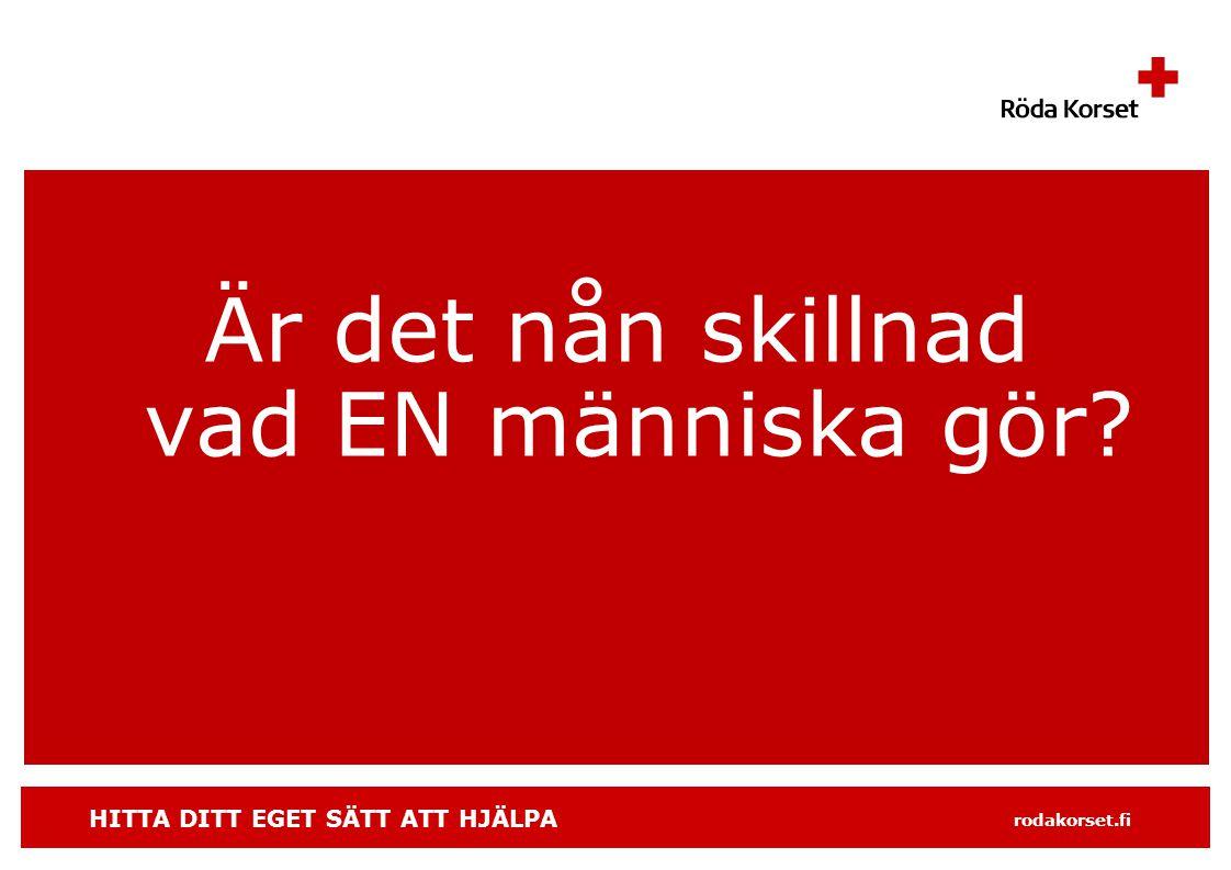 HITTA DITT EGET SÄTT ATT HJÄLPA rodakorset.fi Långt borta?