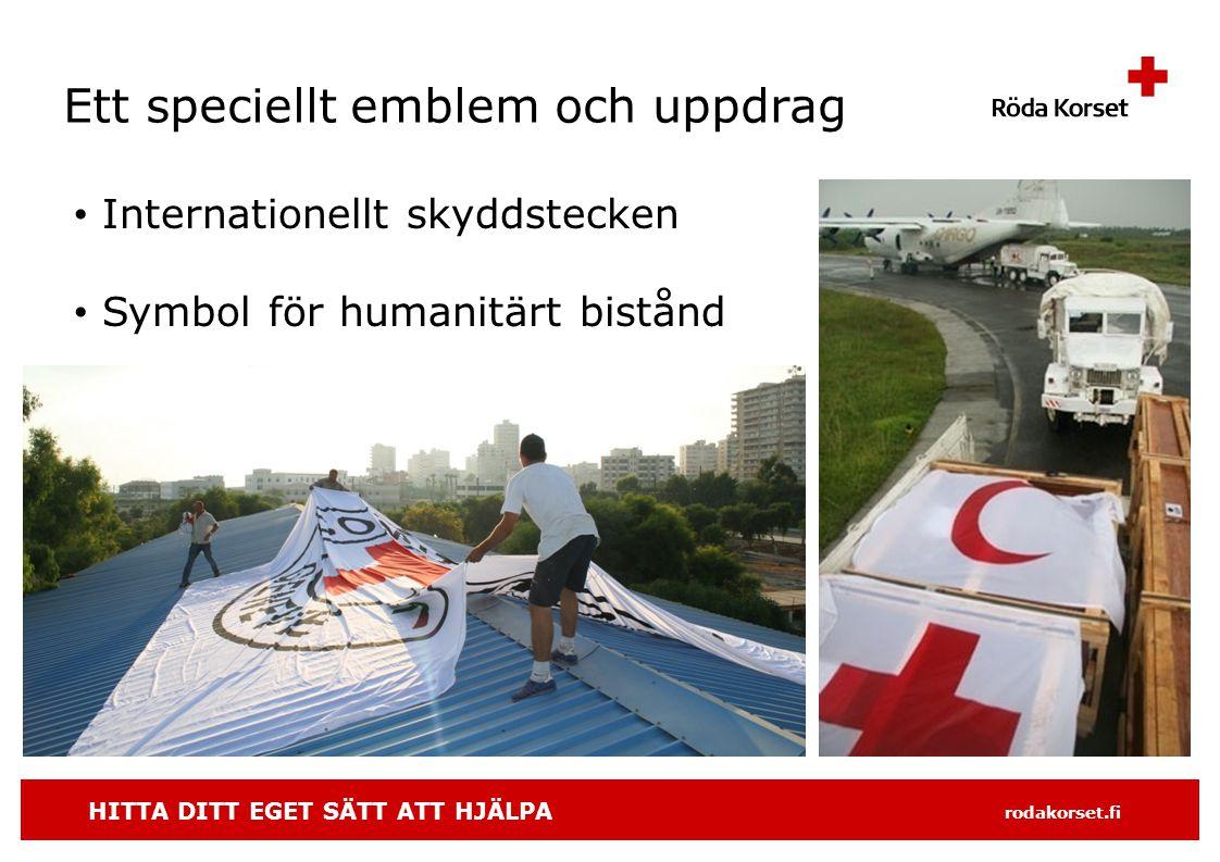 HITTA DITT EGET SÄTT ATT HJÄLPA rodakorset.fi Ett speciellt emblem och uppdrag • Internationellt skyddstecken • Symbol för humanitärt bistånd