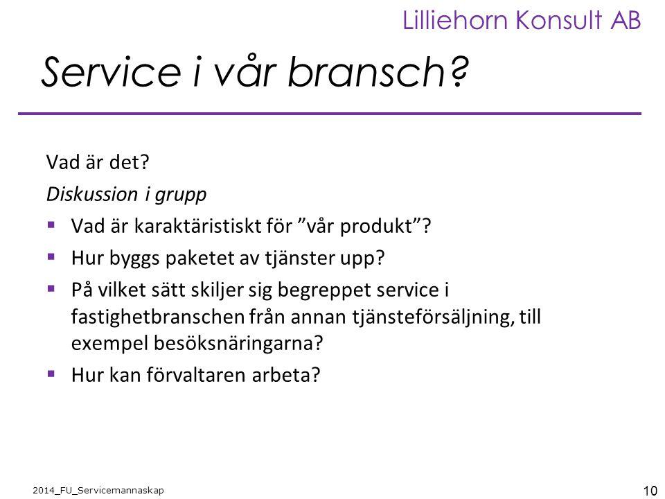 """10 2014_FU_Servicemannaskap Lilliehorn Konsult AB Service i vår bransch? Vad är det? Diskussion i grupp  Vad är karaktäristiskt för """"vår produkt""""? """
