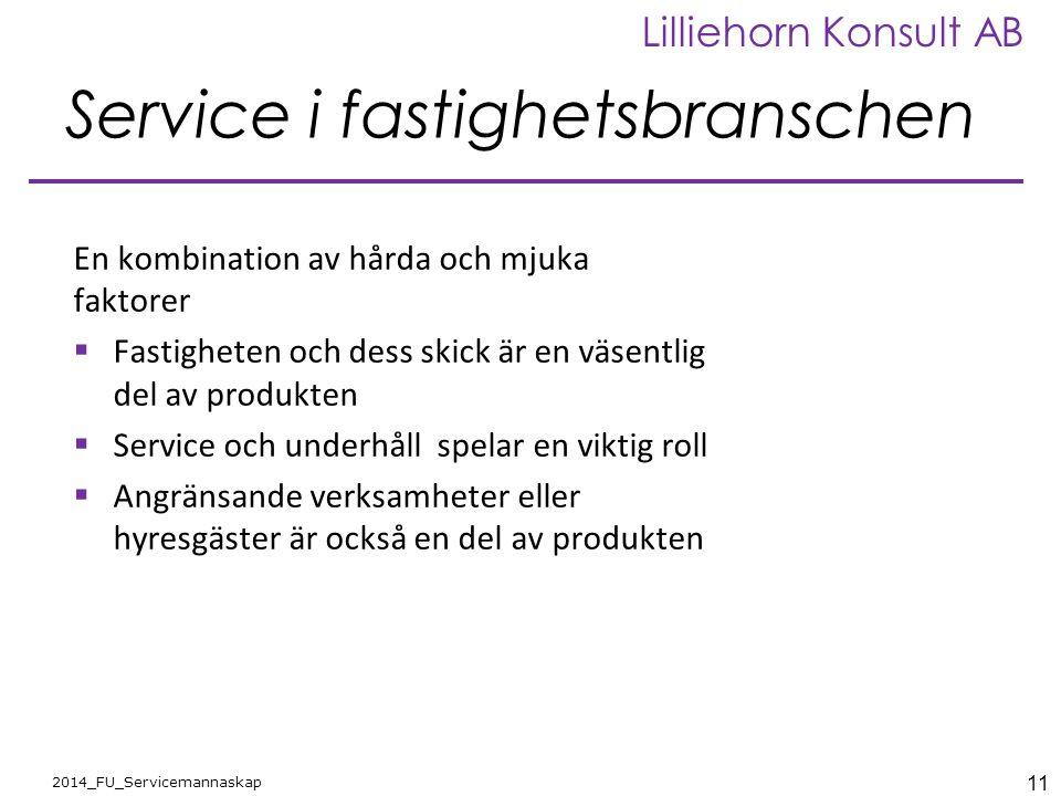 11 2014_FU_Servicemannaskap Lilliehorn Konsult AB Service i fastighetsbranschen En kombination av hårda och mjuka faktorer  Fastigheten och dess skic