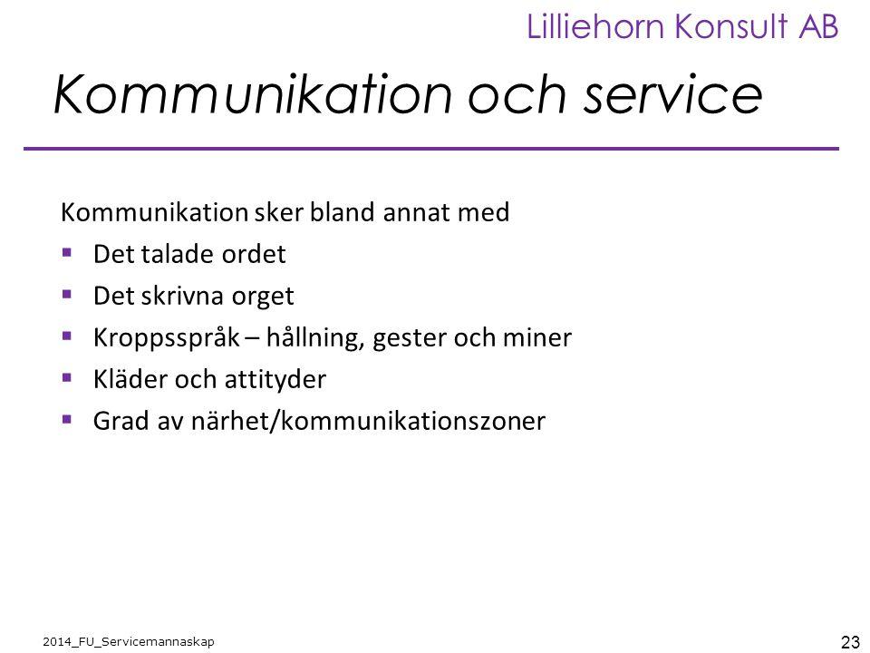 23 2014_FU_Servicemannaskap Lilliehorn Konsult AB Kommunikation och service Kommunikation sker bland annat med  Det talade ordet  Det skrivna orget