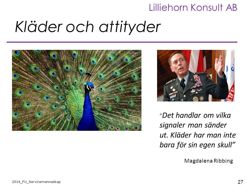"""27 2014_FU_Servicemannaskap Lilliehorn Konsult AB Kläder och attityder """" Det handlar om vilka signaler man sänder ut. Kläder har man inte bara för sin"""