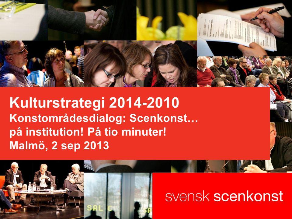 Kulturstrategi 2014-2010 Konstområdesdialog: Scenkonst… på institution.