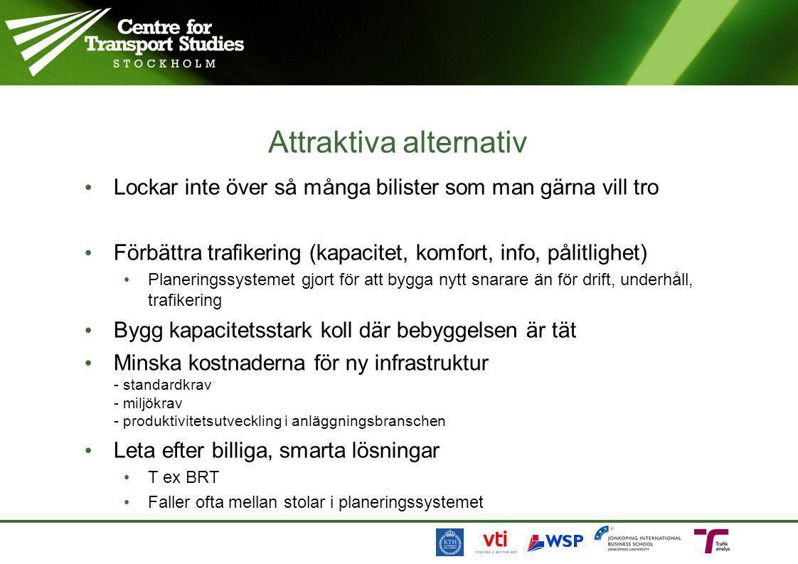 Attraktiva alternativ • Lockar inte över så många bilister som man gärna vill tro • Förbättra trafikering (kapacitet, komfort, info, pålitlighet) • Pl
