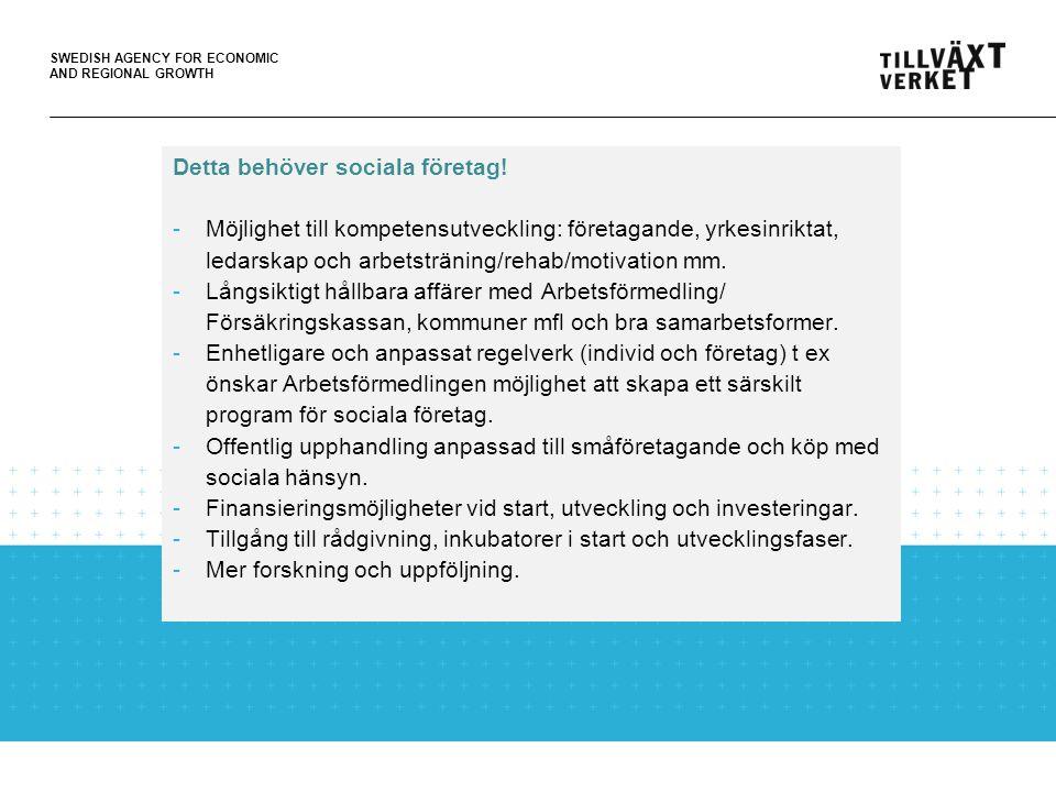 SWEDISH AGENCY FOR ECONOMIC AND REGIONAL GROWTH Detta behöver sociala företag.