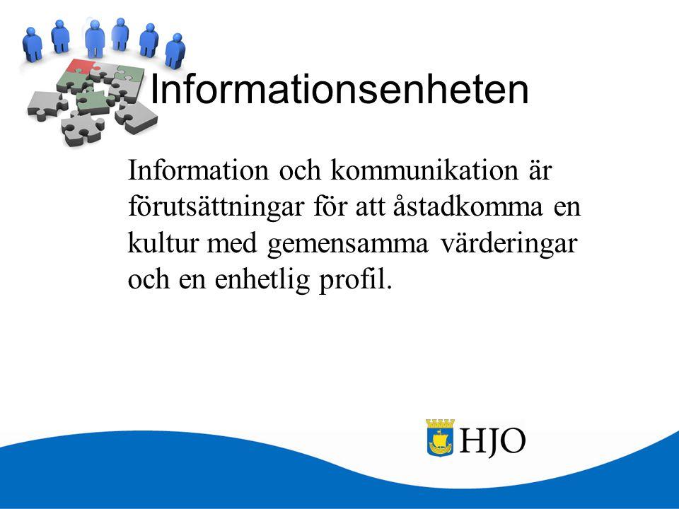 Informationsenheten Information och kommunikation är förutsättningar för att åstadkomma en kultur med gemensamma värderingar och en enhetlig profil.