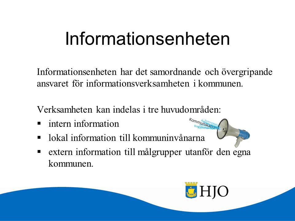 Informationsenheten Informationsenheten har det samordnande och övergripande ansvaret för informationsverksamheten i kommunen. Verksamheten kan indela