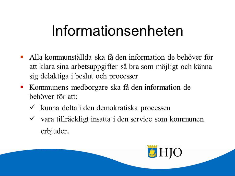 Informationsenheten  Alla kommunställda ska få den information de behöver för att klara sina arbetsuppgifter så bra som möjligt och känna sig delakti