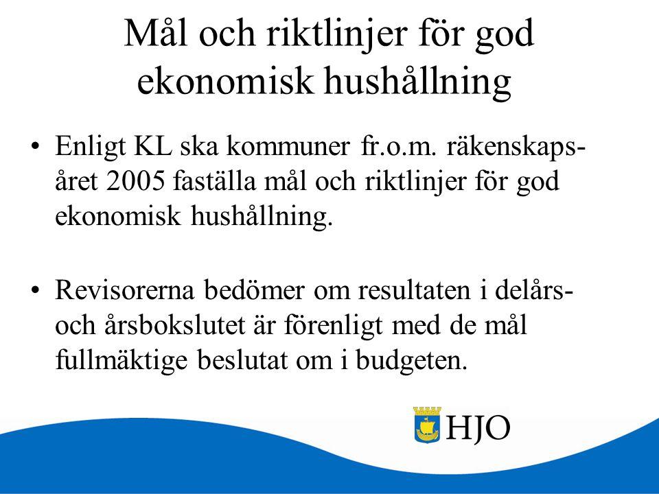 Mål och riktlinjer för god ekonomisk hushållning •Enligt KL ska kommuner fr.o.m. räkenskaps- året 2005 faställa mål och riktlinjer för god ekonomisk h