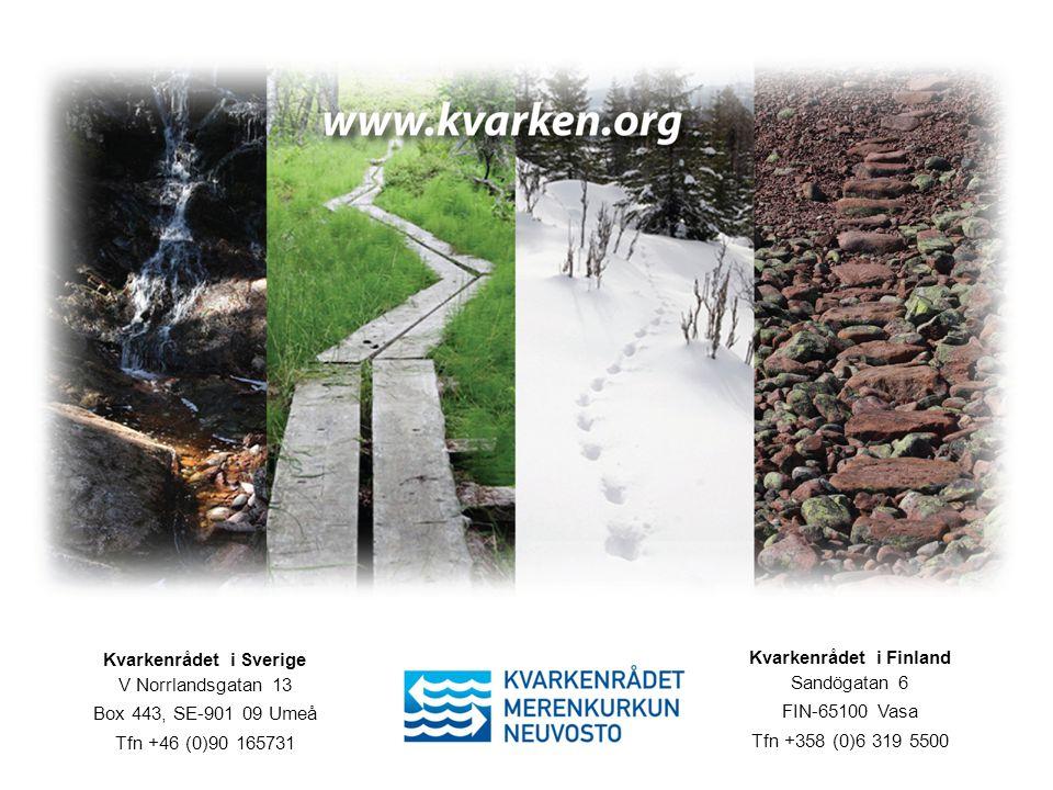 Kvarkenrådet i Sverige V Norrlandsgatan 13 Box 443, SE-901 09 Umeå Tfn +46 (0)90 165731 Kvarkenrådet i Finland Sandögatan 6 FIN-65100 Vasa Tfn +358 (0)6 319 5500